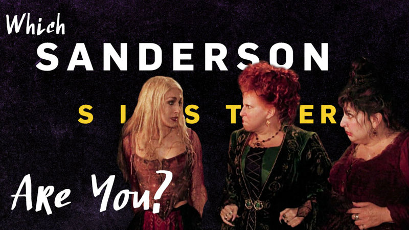 13 Nights of Halloween - Find Out Which Sanderson Sister You Are! - Thumb