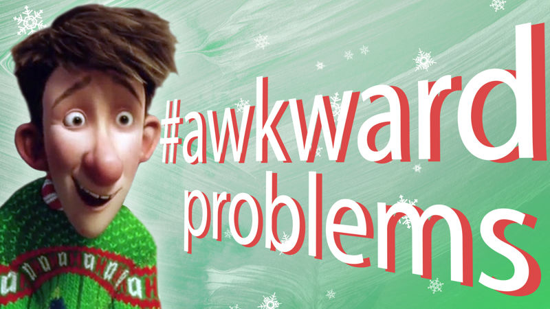 25 Days of Christmas - 10 Problems You'll Only Understand If You're A Truly Awkward Human Being - Thumb